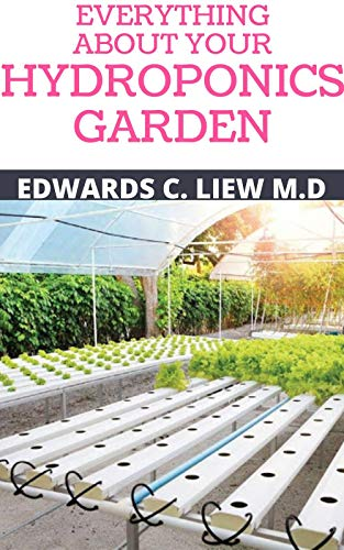 EVERYTHING ABOUT YOUR HYDROPONICS GARDEN (English Edition)