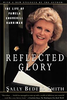 Reflected Glory: Life of Pamela Churchill Harriman by [Sally Bedell Smith]
