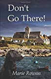 Don't Go There!: Scottish Island Fiction (Dom Broadley)