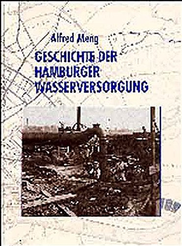 Die Geschichte der Hamburger Wasserversorgung