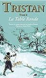 Tristan, Tome 2 - La Table Ronde