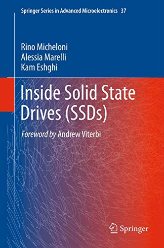 Inside Solid State Drives (SSDs) (Springer Series in Advanced Microelectronics (37), Band 37)