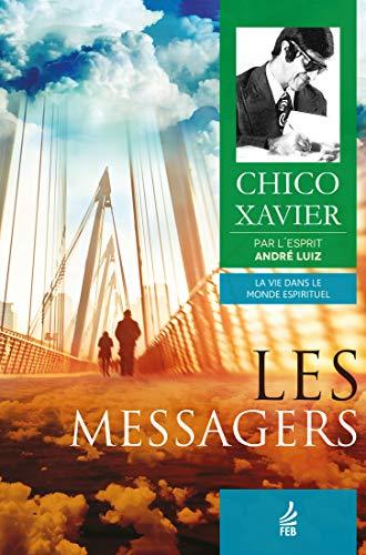 Les messagers (La Vie dans le Monde Spirituel)
