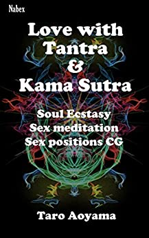 Love of Tantra & Kama Sutra: Introduction to sex meditation & sex technique by [Taro Aoyama]