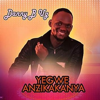 Yegwe Anzikakanya