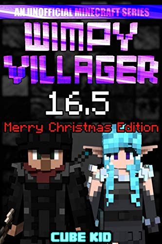 Wimpy Villager 16.5: The Ebook: The Movie: The Game: The Submarine: The Schoolbus: The Just Kidding It's Actually An Ebook (English Edition)