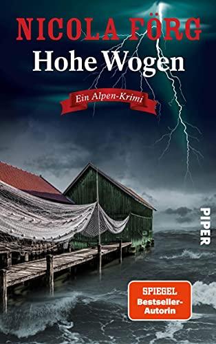 Hohe Wogen (Alpen-Krimis 13): Ein Alpen-Krimi   Packender Kriminalroman um Naturschutz, Wassersport und Mord