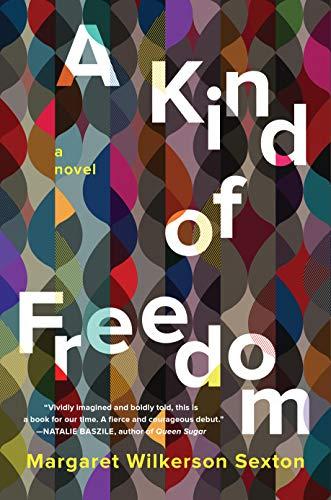 Image of A Kind of Freedom: A Novel