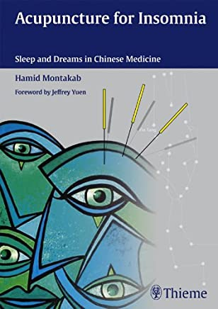 Acupuncture for Insomnia: Sleep and Dreams in Chinese Medicine (English Edition)