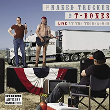 The Naked Trucker And T-Bones: Live At The Troubadour (U.S. Version)