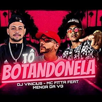 Tô Botandonela (feat. MC Menor da VG) (Brega Funk)