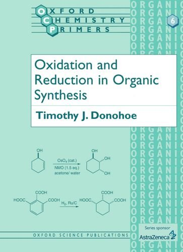 Oxidation And Reduction In Organic Synthesis (Oxford Chemistry Primers, 6)