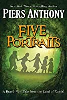Five Portraits (The Xanth Novels (39))