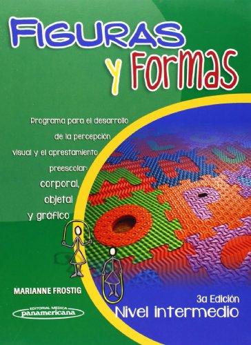 Figuras y formas. Nivel intermedio: Programa para el desarrollo de la percepción visual y el aprestamiento preescolar: corporal, objetal y gráfico (Nivel Intermedio / Intermediate Level)