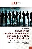 Evaluation des connaissances, attitudes et pratiques du comité de femmes utilisantrice du: Centre de santé Communautaire de Doumanzana en matière de Planification Familiale