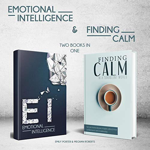 Emotional Intelligence & Finding Calm in a Turbulent World (2 Books in 1 Bundle) audiobook cover art