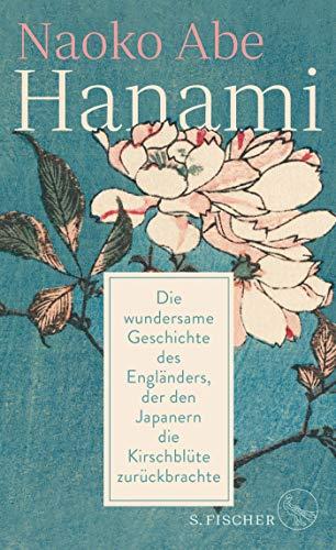 Buchseite und Rezensionen zu 'Hanami: Die wundersame Geschichte des Engländers, der den Japanern die Kirschblüte zurückbrachte' von Naoko Abe