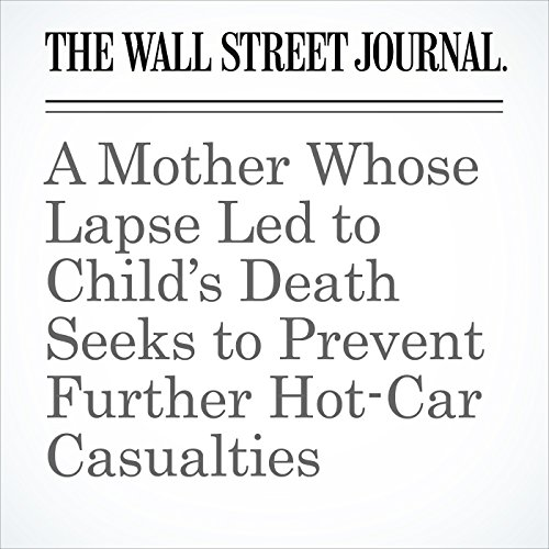 A Mother Whose Lapse Led to Child's Death Seeks to Prevent Further Hot-Car Casualties copertina
