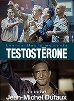 Testosterone (Les Meilleurs Moments) Special Jean-Michel Dufaux