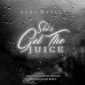 She's Got the Juice a Cappella