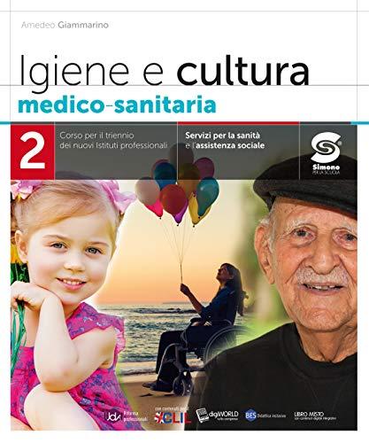 Igiene e cultura medico-sanitaria 2: Corso per il triennio dei nuovi Istituti professionali - Servizi per la sanità e l'assistenza sociale