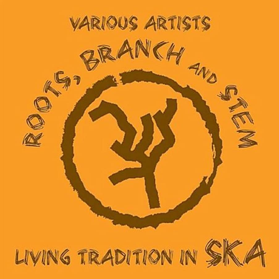Roots Branch & Stem: Living Tradition in Ska by Roots Branch & Stem: Living Tradition in Ska (2010-07-20)