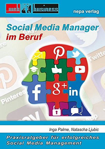 Lubjic, Natascha / Palme, Inga: Social Media Manager im Beruf: Praxisratgeber für erfolgreiches Social Media Management