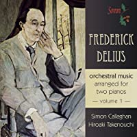 Delius: Orchestral Music Arranged for Two Pianos, Vol. 1 (2012-06-12)
