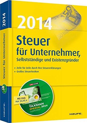 Steuer 2014 für Unternehmer, Selbstständige und Existenzgründer (Haufe Steuerratgeber)