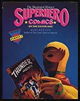 Superhero Comics of the Silver Age: The Illustrated History (Taylor History of Comics 2) 0878337466 Book Cover