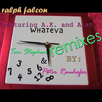 Whateva (Remixes Vol. 2) (feat. Alex K & Alan T)
