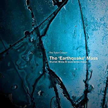 "The ""Earthquake"" Mass (Brumel: Missa Et Ecce Terrae Motus)"
