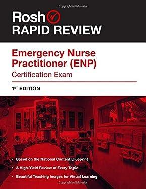 Rosh Rapid Review Emergency Nurse Practitioner (ENP) Certification Exam