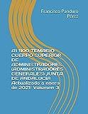 A1 1100 TEMARIO CUERPO SUPERIOR DE ADMINISTRADORES (ADMINISTRADORES GENERALES) JUNTA DE ANDALUCÍA Actualizado a enero de 2021: Volumen 3