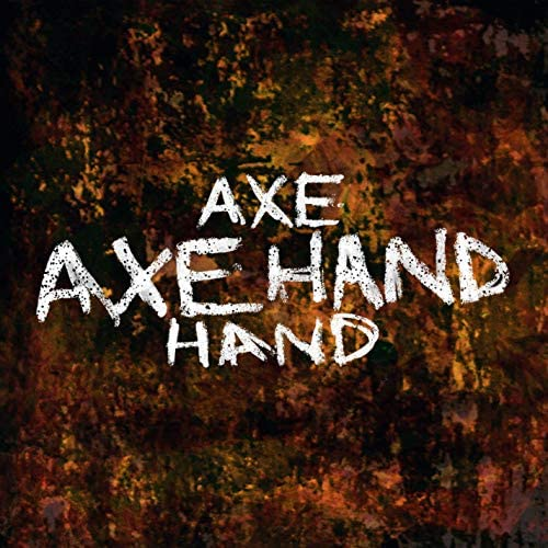 AXE HAND