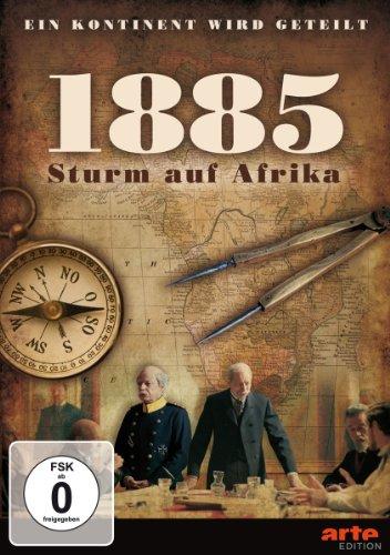1885: Sturm auf Afrika - Ein Kontinent wird geteilt