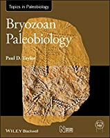 Bryozoan Paleobiology (TOPA Topics in Paleobiology)