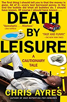 Death by Leisure: A Cautionary Tale by [Chris Ayres]