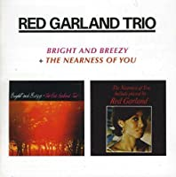 Trio: Bright And Breezy + The Nearness Of You by Red Garland (2012-05-03)