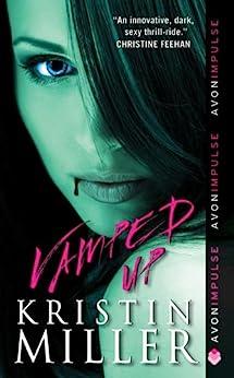 Vamped Up (Vampires of Crimson Bay Series Book 2) by [Kristin Miller]