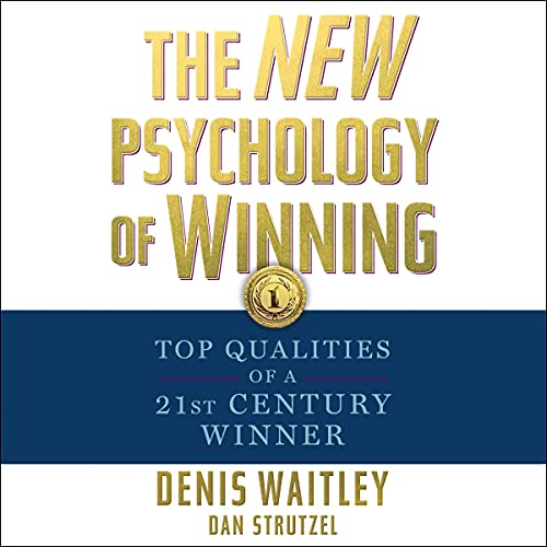 The New Psychology of Winning: Top Qualities of a 21st Century Winner