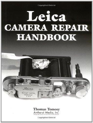 Leica Camera Repair Handbook: Repairing and Restoring Collectible Leica Cameras (English Edition)