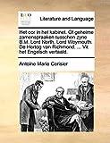 Het Oor in Het Kabinet. of Geheime Zamenspraaken Tusschen Zyne B.M. Lord North. Lord Weymouth. de...