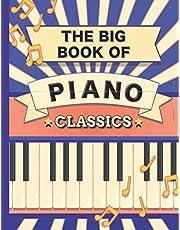 The Big Book of Piano Classics: 70 Sheet Music : Chopin, Bach, Mozart, Beethoven, Debussy, Liszt, Rachmaninoff, Tchaikovsky, Joplin, Mendelssohn, Ravel, Brahms, Strauss, Grieg and much more