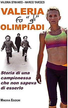 Valeria fa gli Olimpiadi: Storia di una campionessa che non sapeva di esserlo