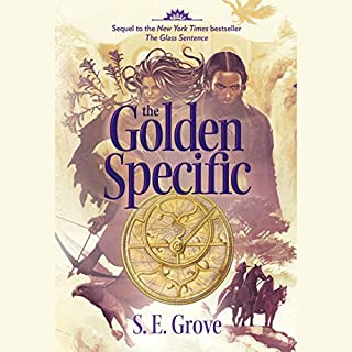 The Golden Specific     The Mapmakers Trilogy, Book 2              By:                                                                                                                                 S. E. Grove                               Narrated by:                                                                                                                                 Cassandra Campbell                      Length: 15 hrs and 18 mins     2 ratings     Overall 4.0