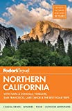 Fodor s Northern California: with Napa & Sonoma, Yosemite, San Francisco, Lake Tahoe & the Best Road Trips (Full-color Travel Guide)