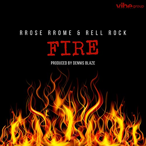 Fire (feat. Rrose Rrome & Rell Rock)