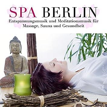 Spa Berlin - Entspannungsmusik und Meditationsmusik für Massage, Sauna und Gesundheit
