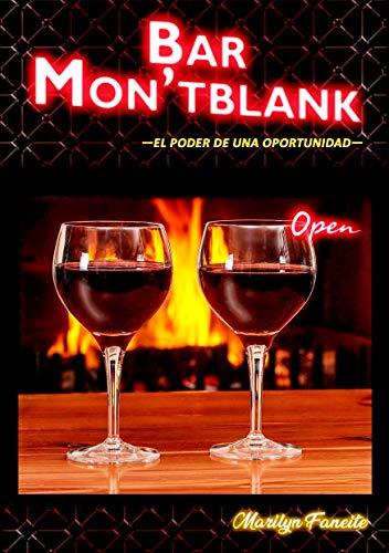 Bar Mon'tblank: El poder de una oportunidad (Especial Confinamiento)